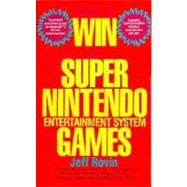 How to Win at Super Nintendo Entertainment System Games by Rovin, Jeff, 9780312928711