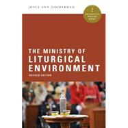 The Ministry of Liturgical Environment by Zimmerman, Joyce Ann, 9780814648711