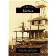 Muncy by Rymsza, Maggie S.; Smith, M. Earl; Poulton, Bill (CON); The Muncy Historical Society, 9781467128711