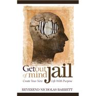 Get Out of Mind Jail by Barrett, Nicholas, 9781630478711