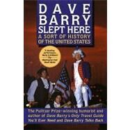 Dave Barry Slept Here: A Sort of History of the United States by Barry, Dave, 9780307758712