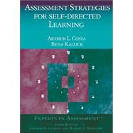 Assessment Strategies for Self-Directed Learning by Arthur L. Costa, 9780761938712