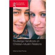 Routledge Handbook on ChristianûMuslim Relations by Thomas; David, 9781138818712