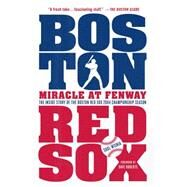 Miracle at Fenway The Inside Story of the Boston Red Sox 2004 Championship Season by Wisnia, Saul; Roberts, Dave, 9781250068712