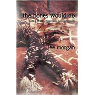 The Bones Would Do by Morgan, Lee, 9781782798712