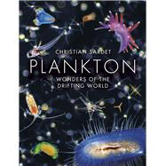 Plankton: Wonders of the Drifting World by Sardet, Christian, 9780226188713