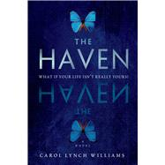The Haven A Novel by Williams, Carol Lynch, 9780312698713