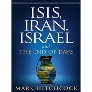 ISIS, Iran, Israel by Hitchcock, Mark, 9780736968713