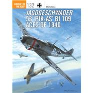 Jagdgeschwader 53 'Pik-As' Bf 109 Aces of 1940 by Goss, Chris; Davey, Chris, 9781472818713
