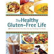 The Healthy Gluten-Free Life by Credicott, Tammy, 9781936608713