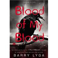 Blood of My Blood by Lyga, Barry, 9780316198714