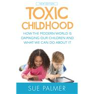 Toxic Childhood by Palmer, Sue, 9781409158714