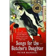 Songs for the Butcher's Daughter : A Novel by Manseau, Peter, 9781416538714