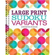 Large Print Sudoku Variants by Unknown, 9781454918714