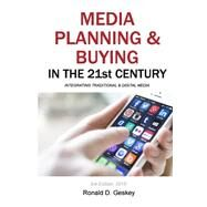 Media Planning & Buying in the 21st Century by Geskey, Ronald D., Sr., 9781502358714