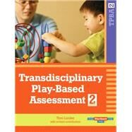 Transdisciplinary Play-Based Assessment by Linder, Toni, 9781557668714