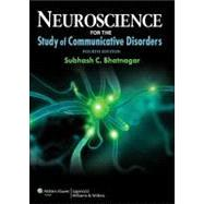 Neuroscience for the Study of Communicative Disorders by Bhatnagar, Subhash C., 9781609138714