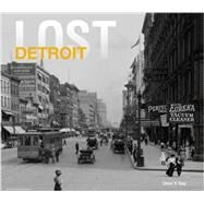 Lost Detroit by Gay, Cheri Y., 9781909108714