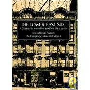 Lower East Side : A Guide to Its Jewish Past with Ninety-Nine New Photographs by Ronald Sanders. Photographs by Edmund V. Gillon, 9780486238715