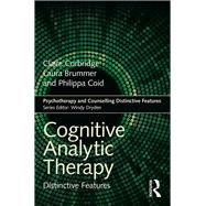 Cognitive Analytic Therapy: Distinctive Features by Corbridge; Claire, 9781138648715