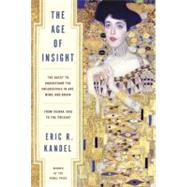 The Age of Insight by KANDEL, ERIC, 9781400068715