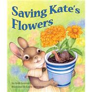 Saving Kate's Flowers by Sommer, Cindy; Klein, Laurie Allen, 9781628558715