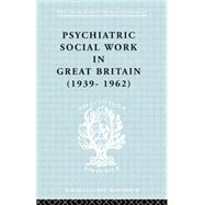 Psych Soc Work Gt Brit Ils 264 by Unknown, 9780415868716