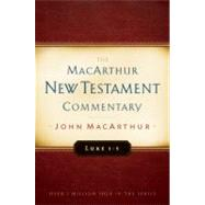 Luke 1-5 MacArthur New Testament Commentary by MacArthur, John F., 9780802408716