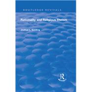Rationality and Religious Theism by Golding,Joshua L., 9781138708716
