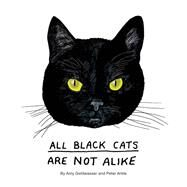 All Black Cats Are Not Alike by Goldwasser, Amy; Arkle, Peter, 9781452158716
