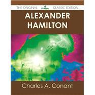 Alexander Hamilton by Conant, Charles A., 9781486438716