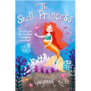 The Shell Princess by Rees, Gwyneth; Hudson, Annabel, 9781509818716