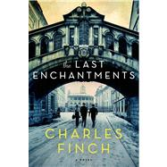 The Last Enchantments by Finch, Charles, 9781250018717