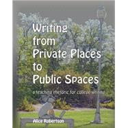Writing from Private Places to Public Spaces by ROBERTSON, ALICE, 9780757568718