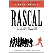 Rascal: Making a Difference by Becoming an Original Character by Brady, Chris, 9780985338718