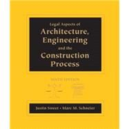 Legal Aspects of Architecture, Engineering and the Construction Process by Sweet, Justin; Schneier, Marc M., 9781111578718