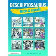 Descriptosaurus: Myths & Legends by Stevenson; Alison, 9781138858718