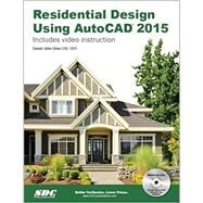 Residential Design Using Autocad 2015 by Stine, Daniel John, 9781585038718