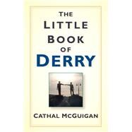 The Little Book of Derry by Mcguigan, Cathal, 9781845888718