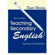 Teaching Secondary English: Readings and Applications by Sheridan; Daniel P., 9780805828719