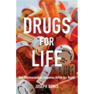 Drugs for Life by Dumit, Joseph, 9780822348719