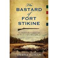 The Bastard of Fort Stikine by Komar, Debra, 9780864928719