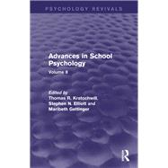 Advances in School Psychology (Psychology Revivals): Volume 8 by Kratochwill; Thomas R., 9781138848719