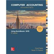 Computer Accounting Essentials Using Quickbooks 2015 by Yacht, Carol; Crosson, Susan, 9781259178719