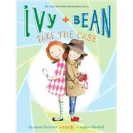 Ivy + Bean Take the Case (Book 10) by Barrows, Annie; Blackall, Sophie, 9781452128719