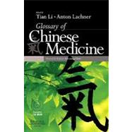 Glossary of Chinese Medicine by Tian, Li, 9780443068720