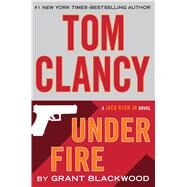 Tom Clancy Under Fire by Blackwood, Grant, 9781594138720