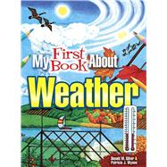 My First Book About Weather by Wynne, Patricia J.; Silver, Donald M., 9780486798721