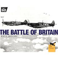 The Battle of Britain by Moore, Kate; Museum, The Imperial War, 9781472808721