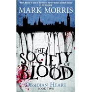 The Society of Blood by MORRIS, MARK, 9781781168721